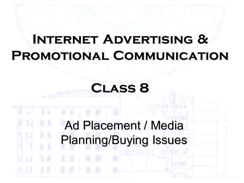 Internet Advertising & Promotional Communication Class 8 Ad Placement / Media Planning/Buying Issues