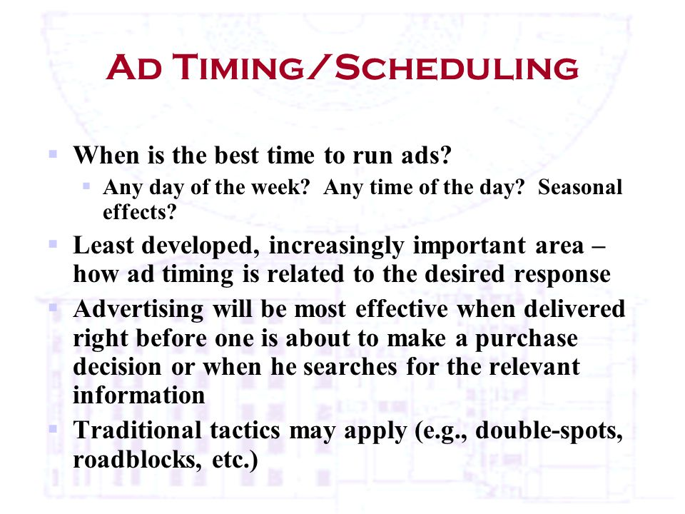 Ad Timing/Scheduling  When is the best time to run ads.