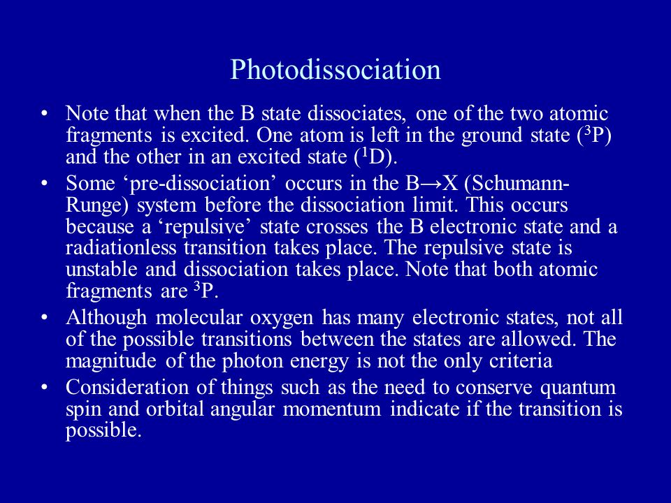 Photodissociation Note that when the B state dissociates, one of the two atomic fragments is excited.