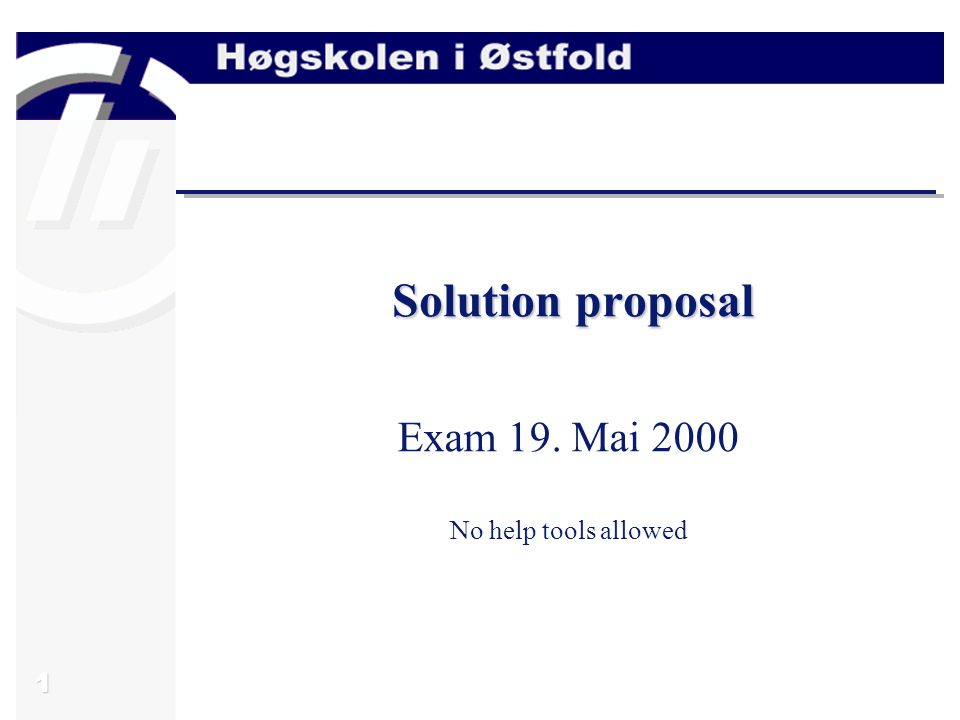 1 Solution proposal Exam 19. Mai 2000 No help tools allowed