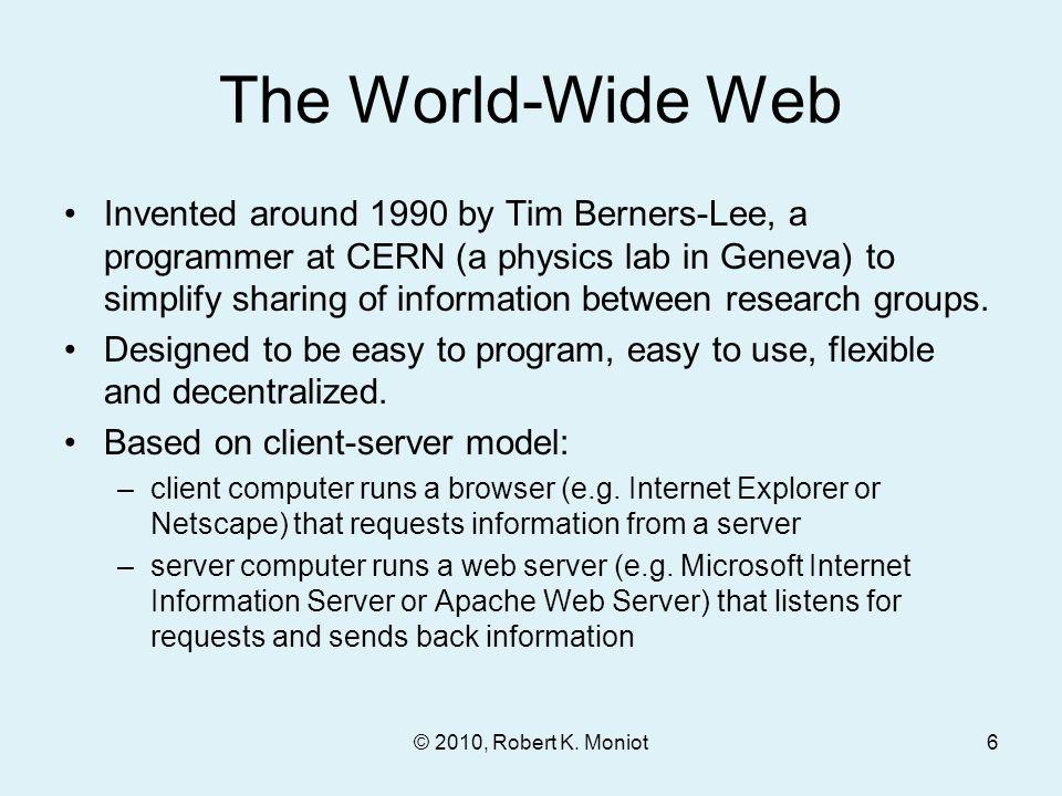 © 2010, Robert K. Moniot Client-Server Model Internet request response Server Client 7