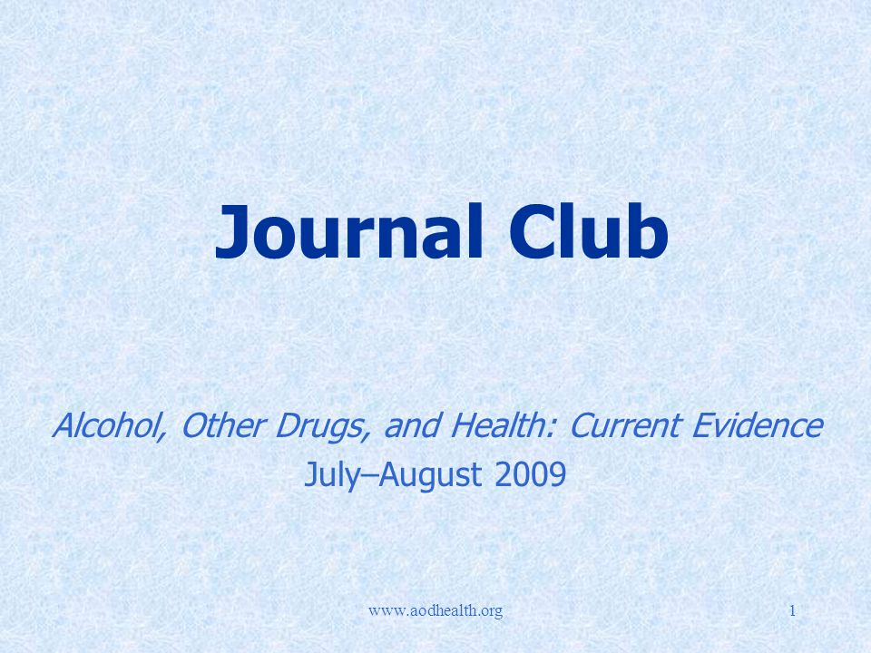 Journal Club Alcohol, Other Drugs, and Health: Current Evidence July–August 2009