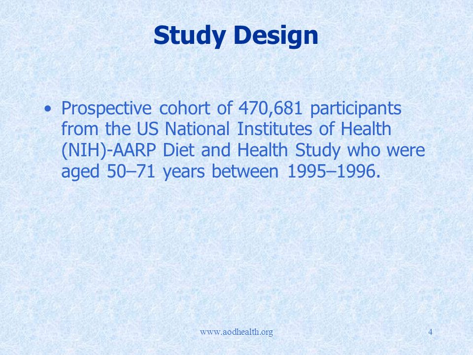Study Design Prospective cohort of 470,681 participants from the US National Institutes of Health (NIH)-AARP Diet and Health Study who were aged 50–71 years between 1995–1996.