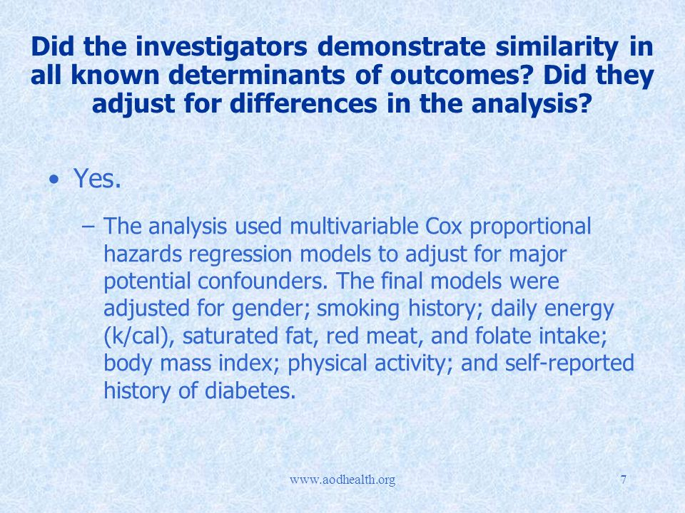 Did the investigators demonstrate similarity in all known determinants of outcomes.