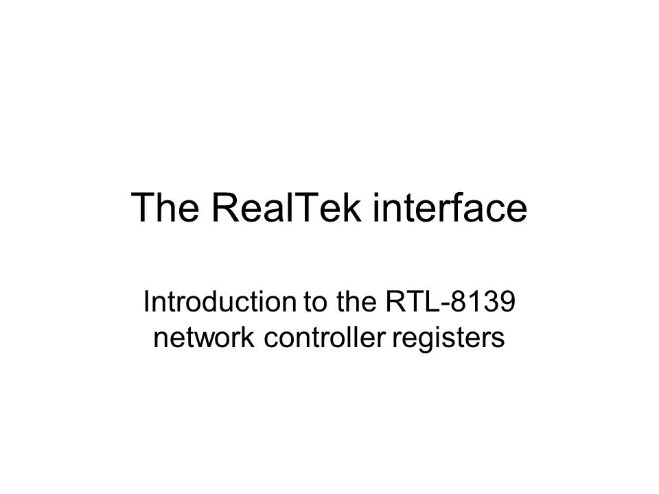 The RealTek interface Introduction to the RTL-8139 network controller registers
