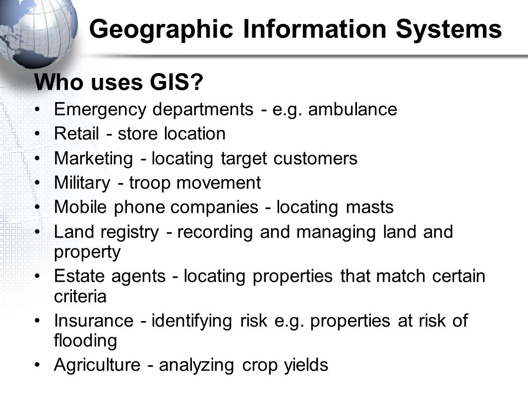 Who uses GIS. Emergency departments - e.g.