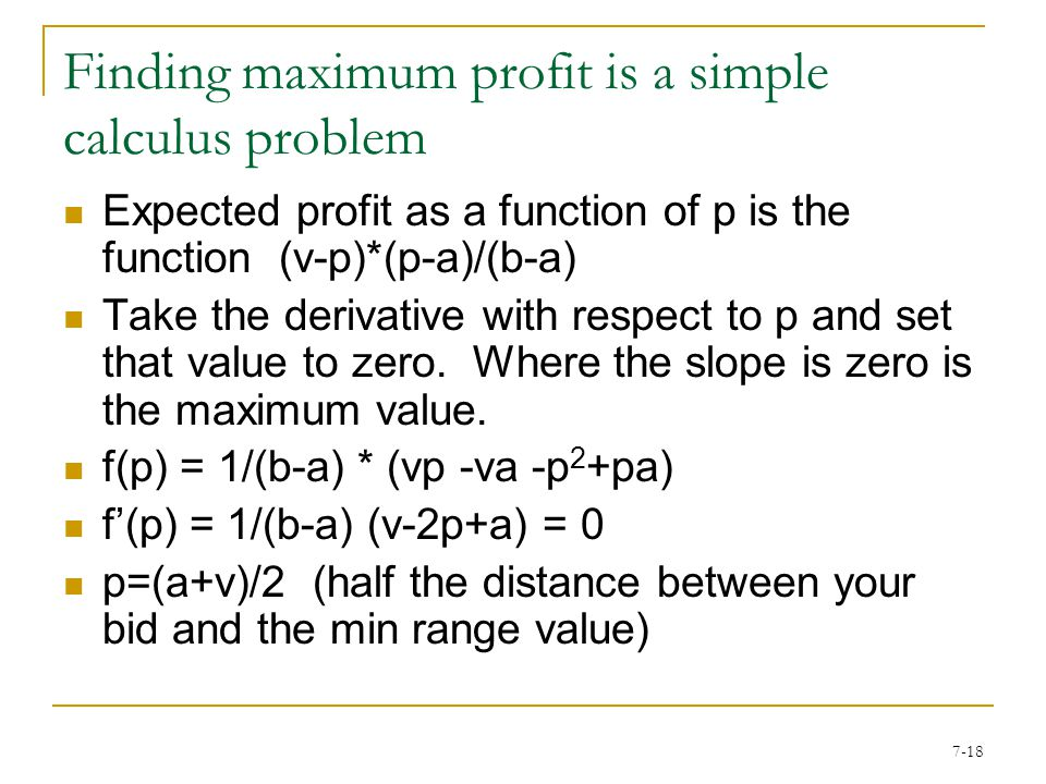 7-17 What is your expected profit. It seems natural to try to maximize your expected profit.