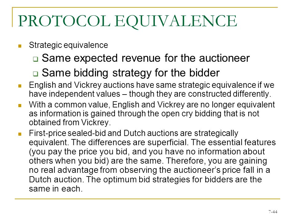 7-43 Sealed-bid second-price auction (Vickrey) is Pareto efficient even though no buyer knows the other buyers' valuations (more on this later).