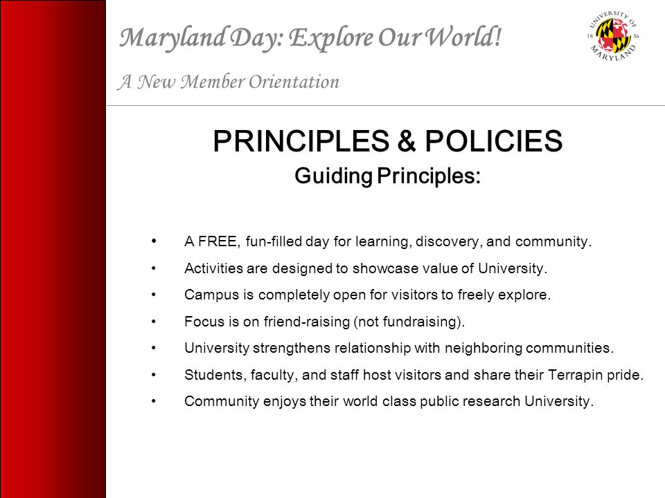 PRINCIPLES & POLICIES Guiding Principles: A FREE, fun-filled day for learning, discovery, and community.