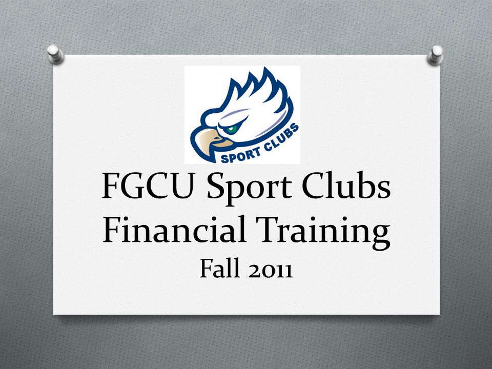 FGCU Sport Clubs Financial Training Fall 2011