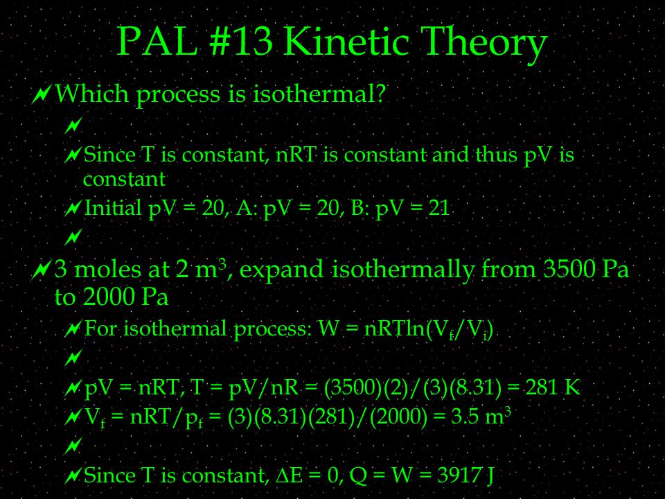 PAL #13 Kinetic Theory  Which process is isothermal.