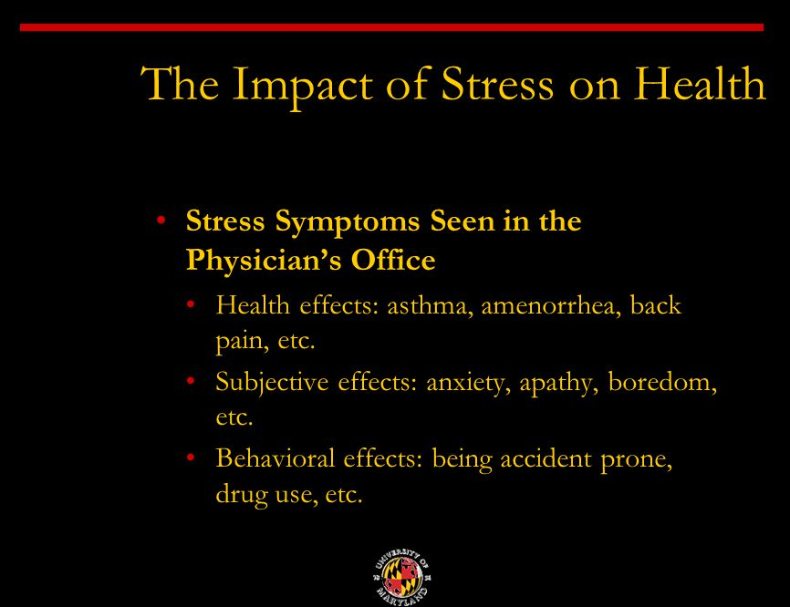 Stress Symptoms Seen in the Physician's Office Health effects: asthma, amenorrhea, back pain, etc.