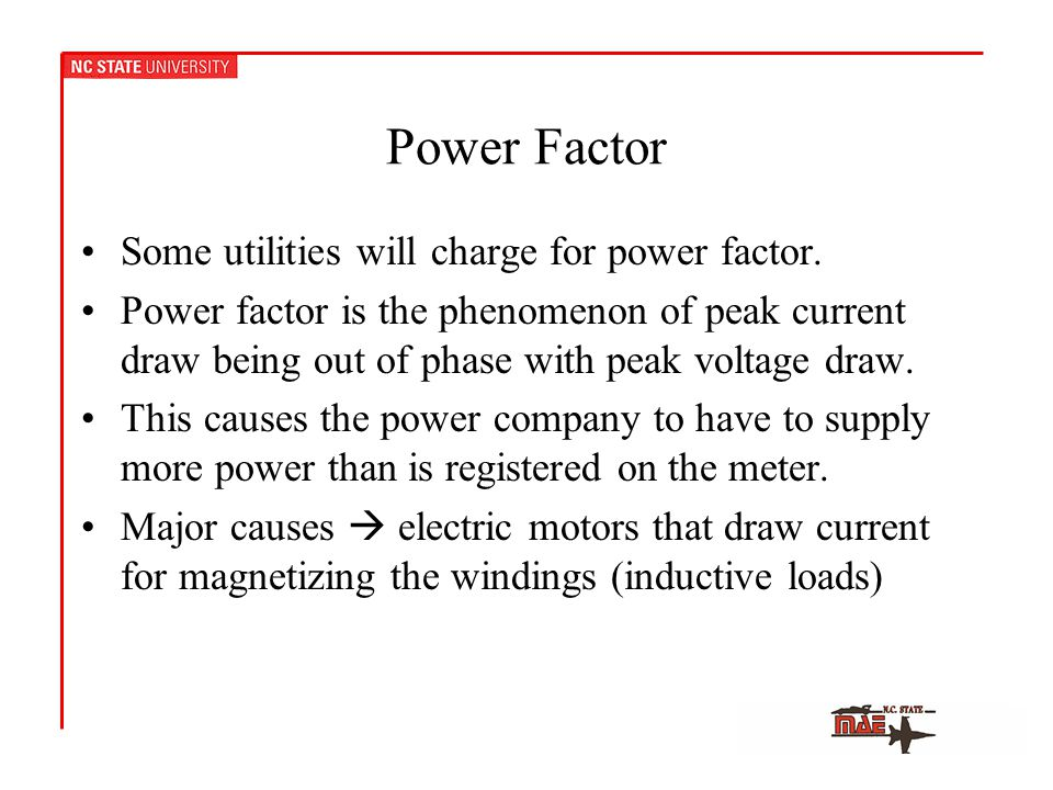 Power Factor Some utilities will charge for power factor.