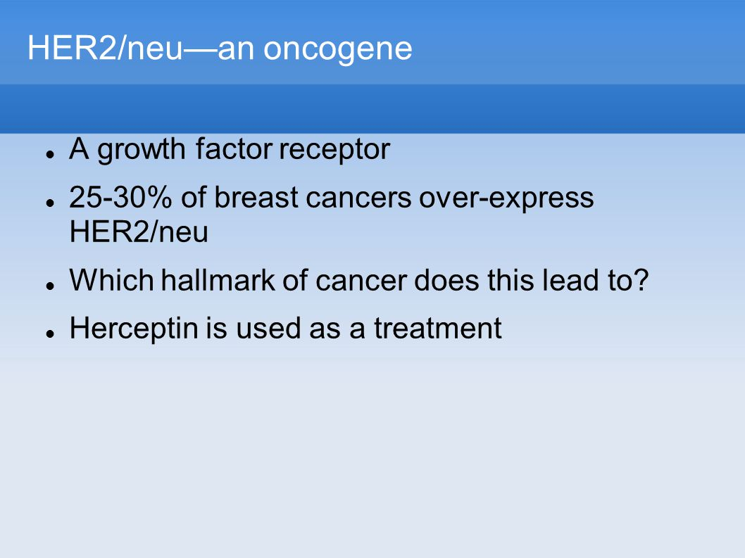 HER2/neu—an oncogene A growth factor receptor 25-30% of breast cancers over-express HER2/neu Which hallmark of cancer does this lead to.