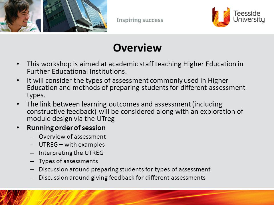 Overview This workshop is aimed at academic staff teaching Higher Education in Further Educational Institutions.