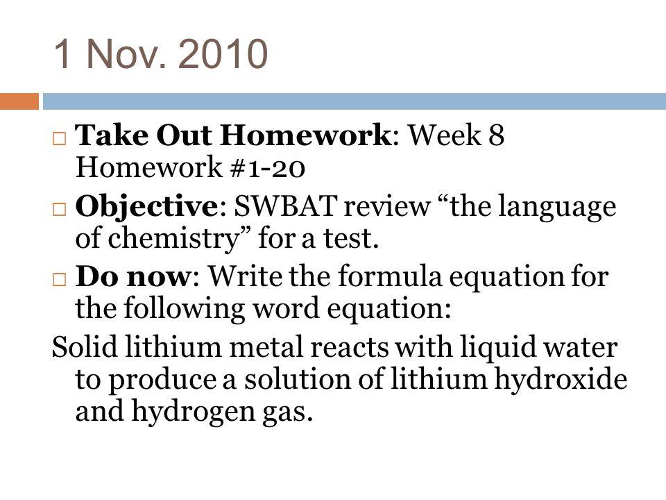 1 Nov  Take Out Homework: Week 8 Homework #1-20  Objective ...