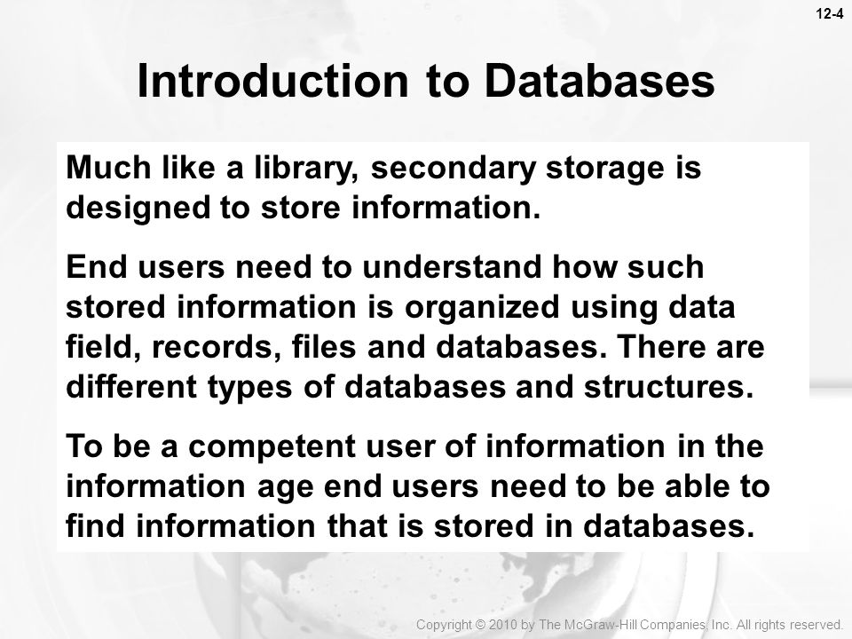 Introduction to Databases Much like a library, secondary storage is designed to store information.