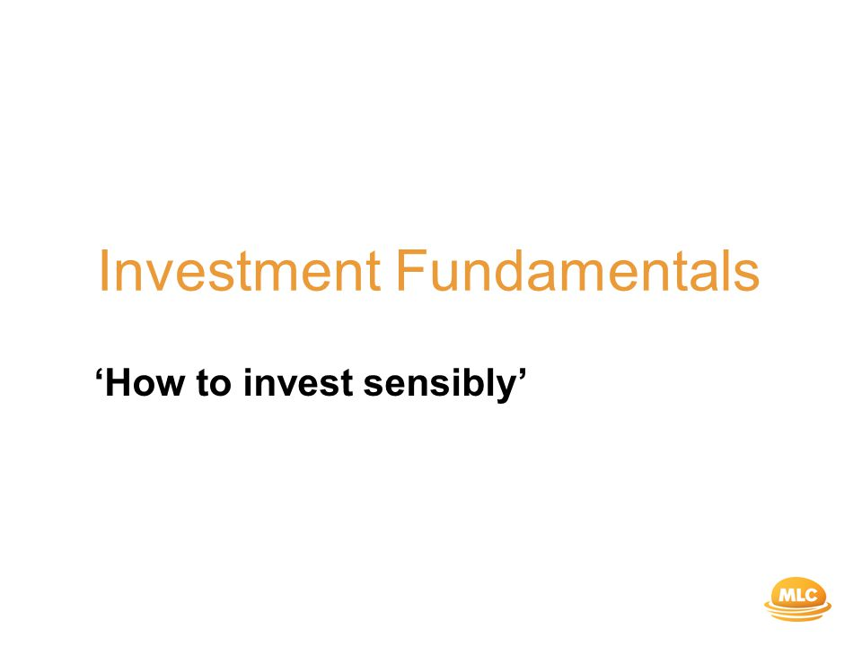 Investment Fundamentals 'How to invest sensibly'