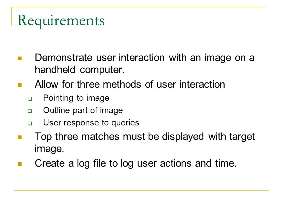 Requirements Demonstrate user interaction with an image on a handheld computer.