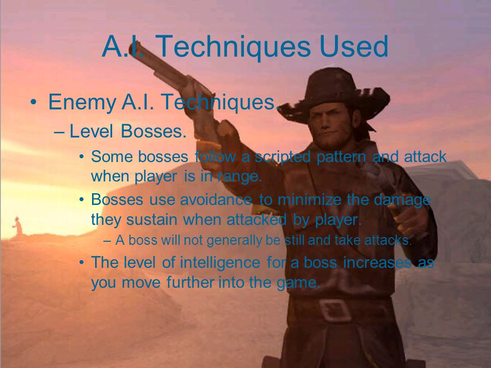 A.I. Techniques Used Enemy A.I. Techniques. –General enemies.