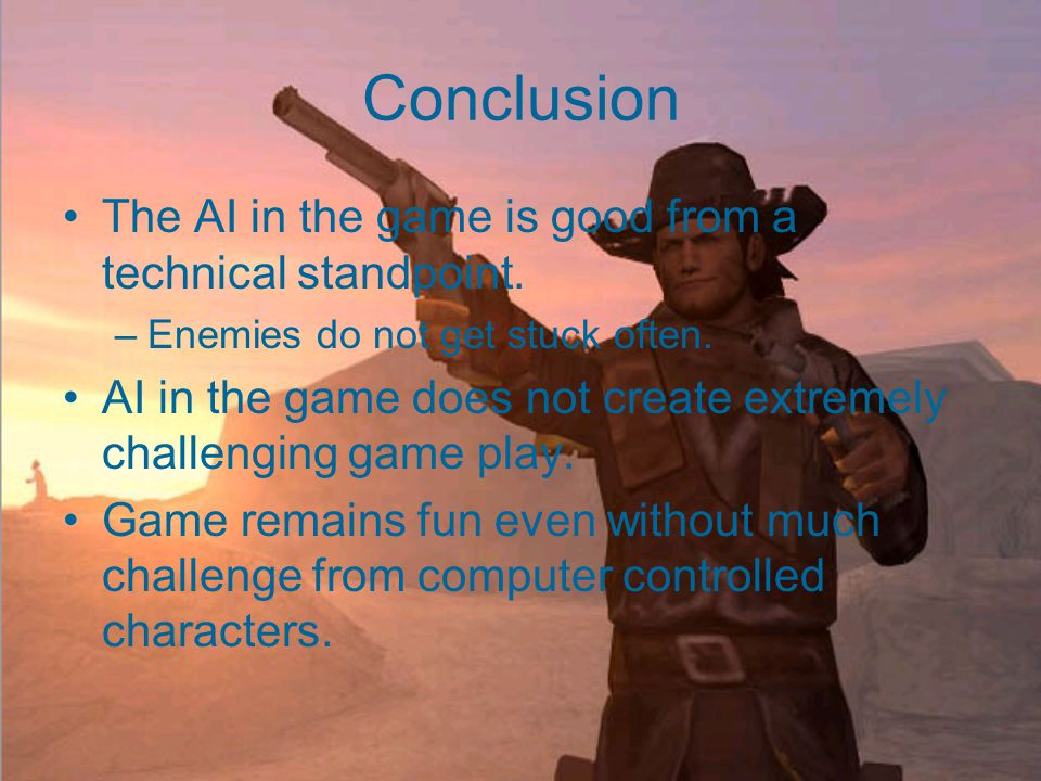 Effect of A.I. on Game play Though the game is fun to play, the AI does not add much challenge.