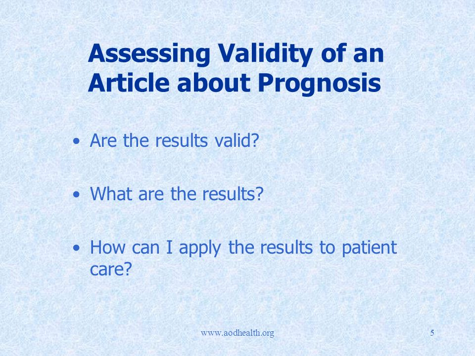 Assessing Validity of an Article about Prognosis Are the results valid.