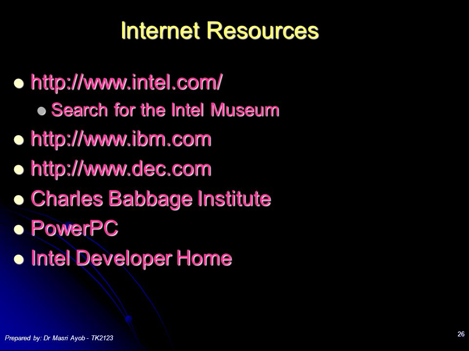 Prepared by: Dr Masri Ayob - TK Internet Resources     Search for the Intel Museum Search for the Intel Museum Charles Babbage Institute Charles Babbage Institute PowerPC PowerPC Intel Developer Home Intel Developer Home