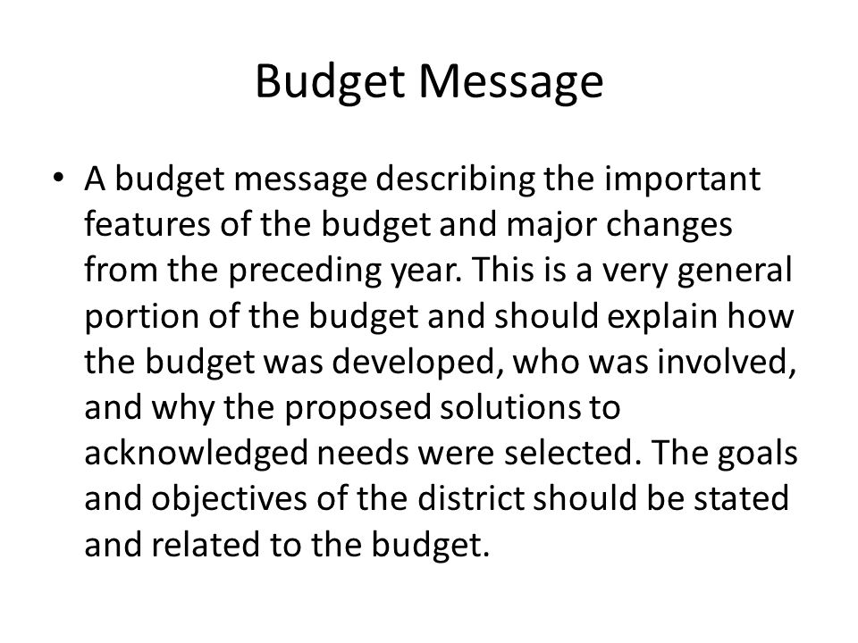Budget Message A budget message describing the important features of the budget and major changes from the preceding year.