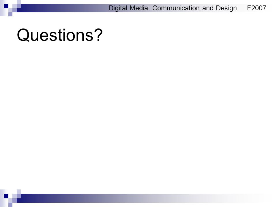 Digital Media: Communication and DesignF2007 Questions