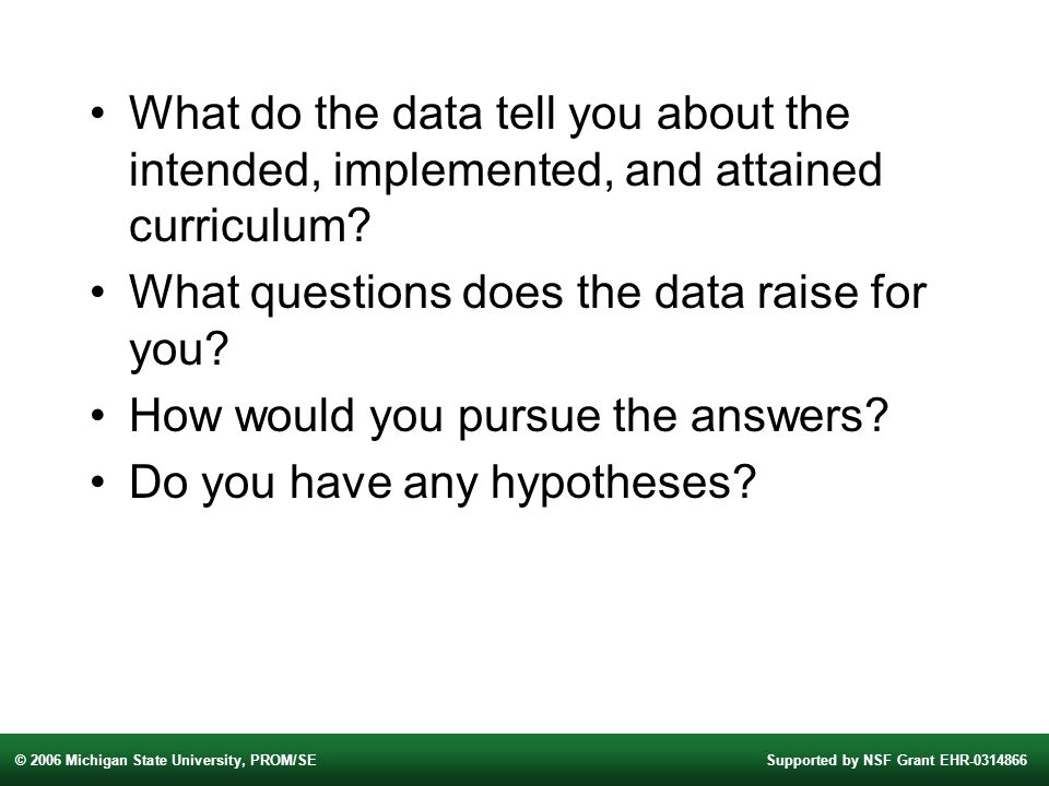 What do the data tell you about the intended, implemented, and attained curriculum.