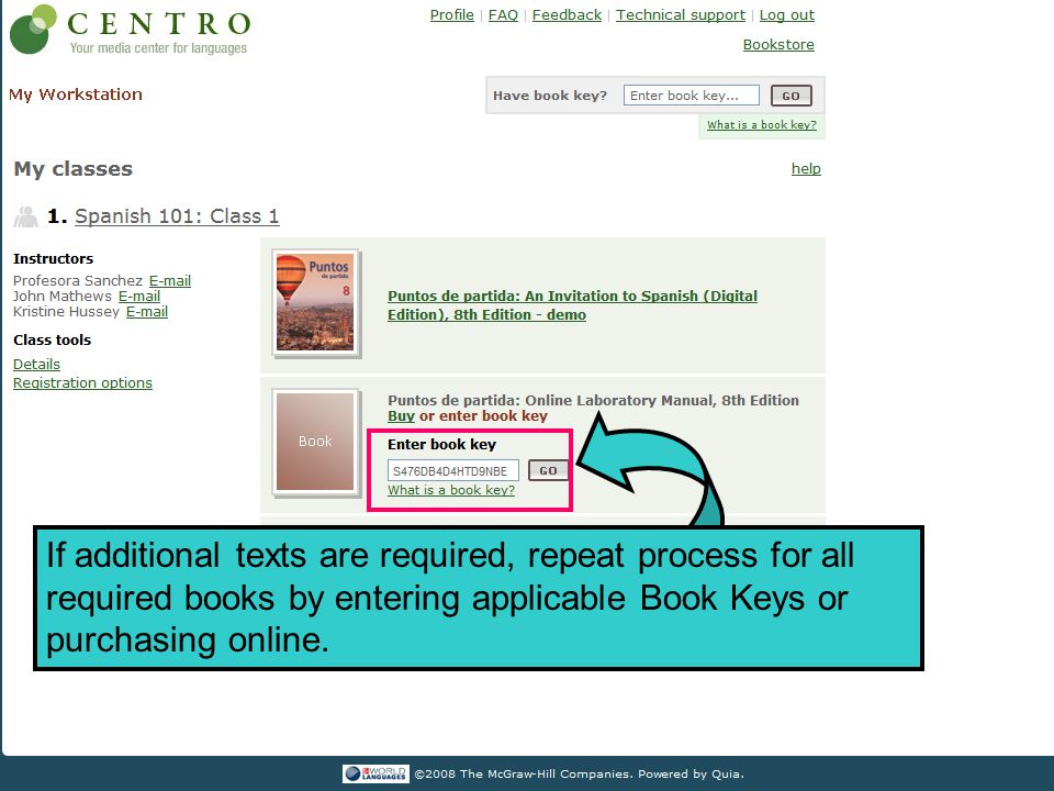SELECT CLASS If additional texts are required, repeat process for all required books by entering applicable Book Keys or purchasing online.