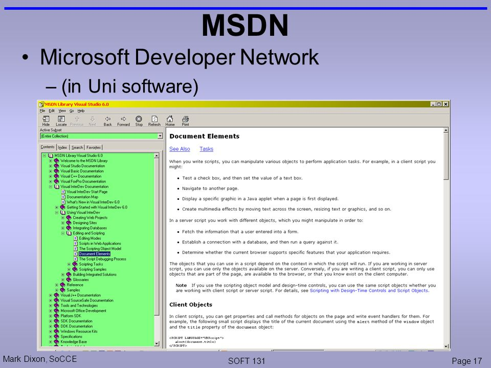 Mark Dixon, SoCCE SOFT 131Page 17 MSDN Microsoft Developer Network –(in Uni software)