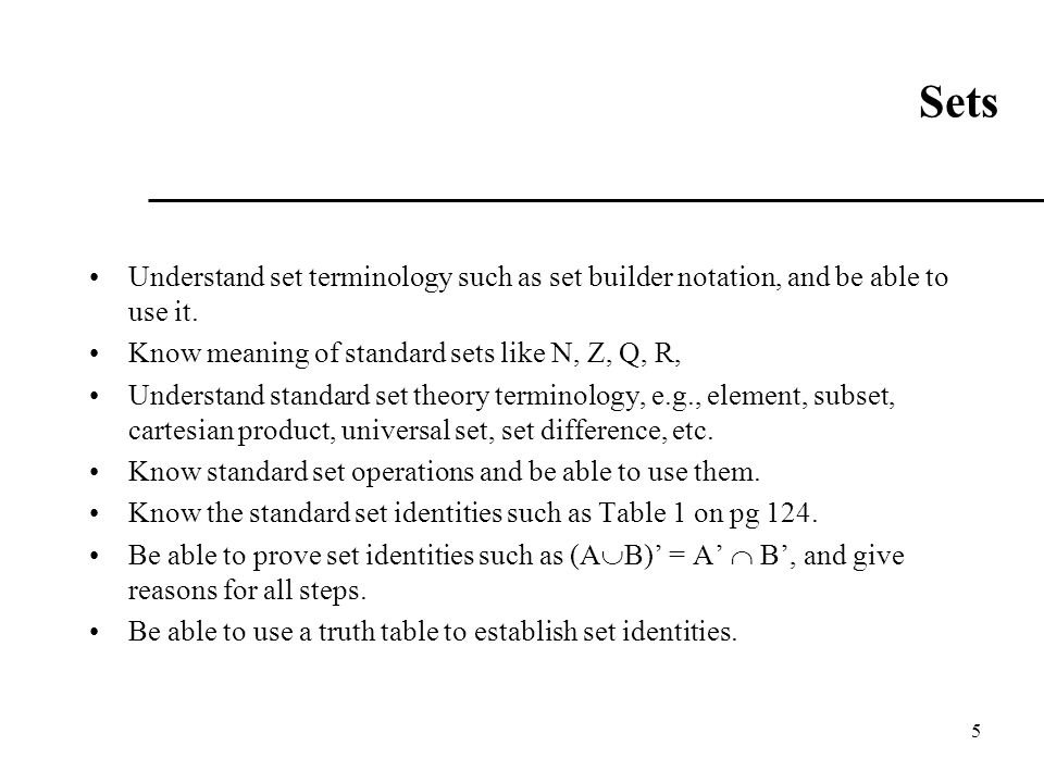 Sets Understand set terminology such as set builder notation, and be able to use it.