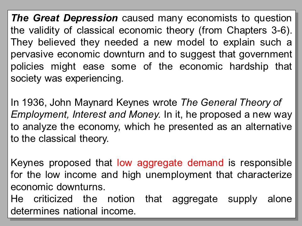Chapter Ten2 The Great Depression caused many economists to question the validity of classical economic theory (from Chapters 3-6).