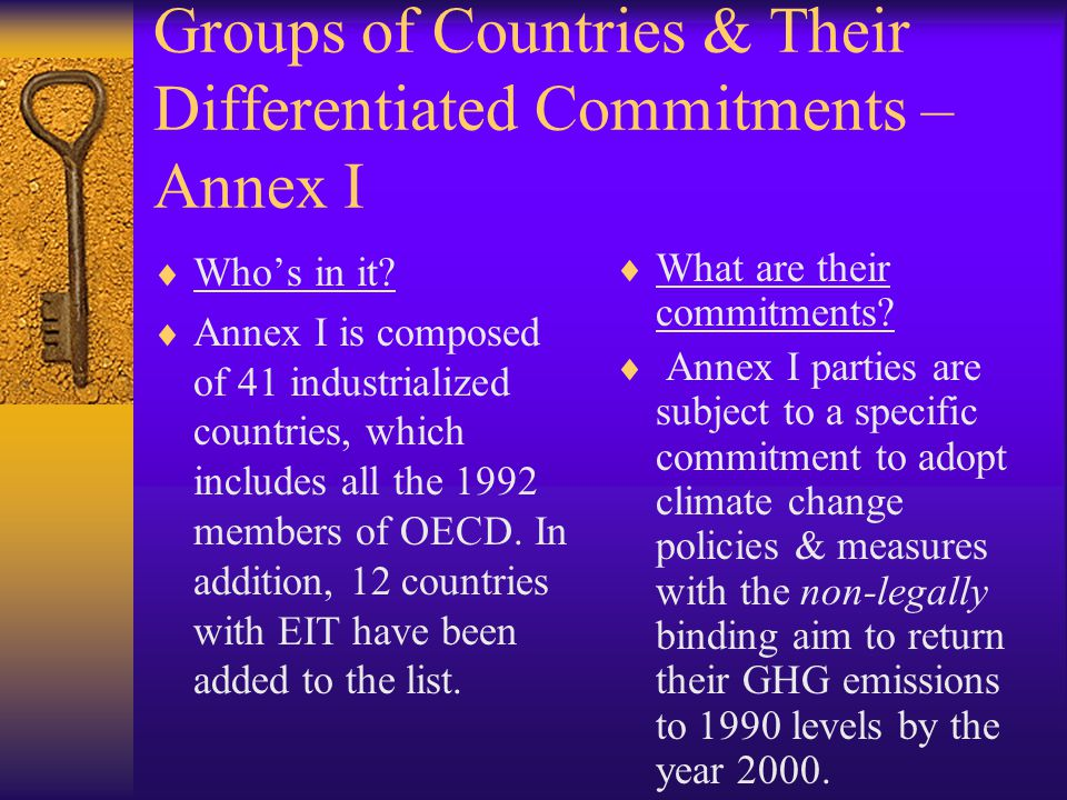 Groups of Countries & Their Differentiated Commitments – Annex I  Who's in it.