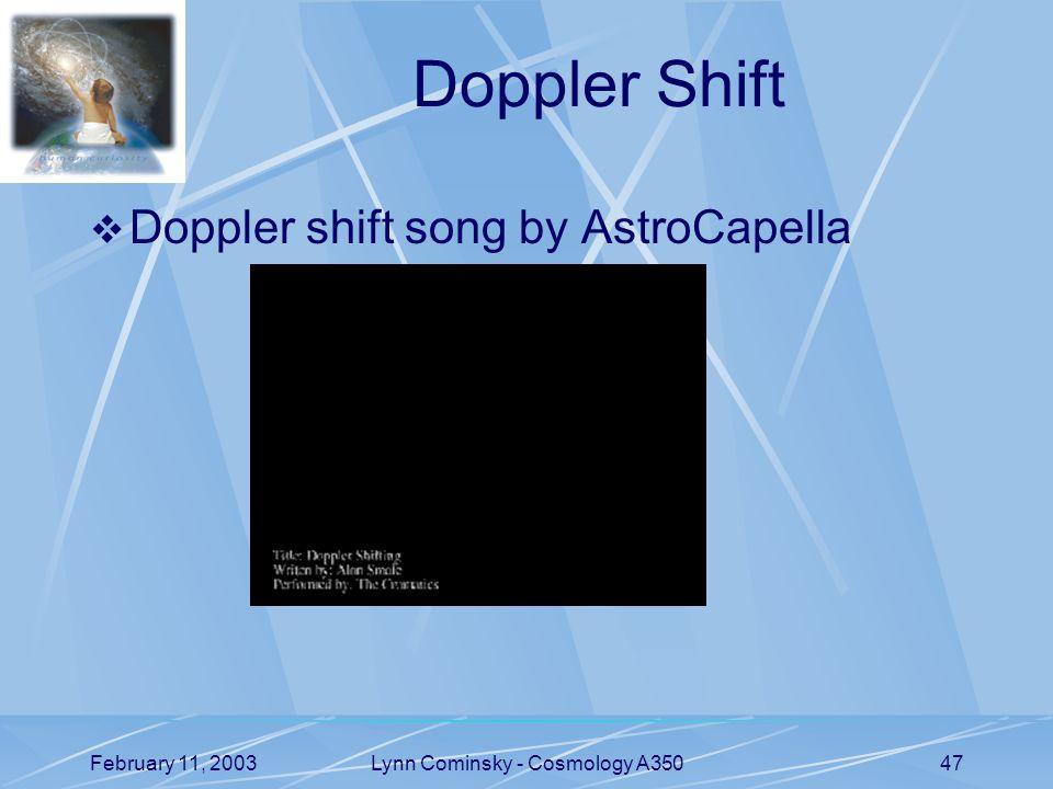 February 11, 2003Lynn Cominsky - Cosmology A35047 Doppler Shift  Doppler shift song by AstroCapella