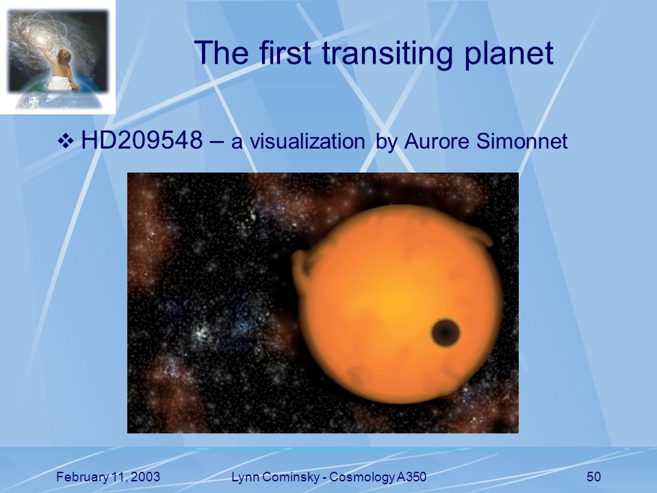 February 11, 2003Lynn Cominsky - Cosmology A35050 The first transiting planet  HD209548 – a visualization by Aurore Simonnet