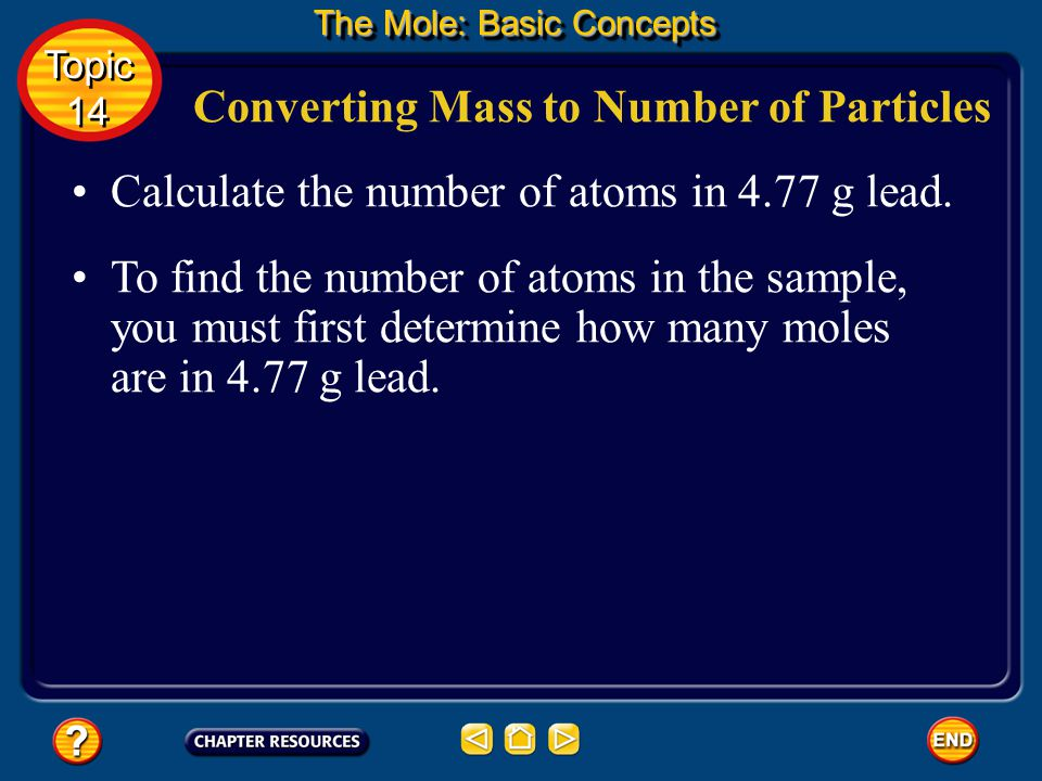 Converting Moles to Mass The Mole: Basic Concepts Topic 14 Topic 14