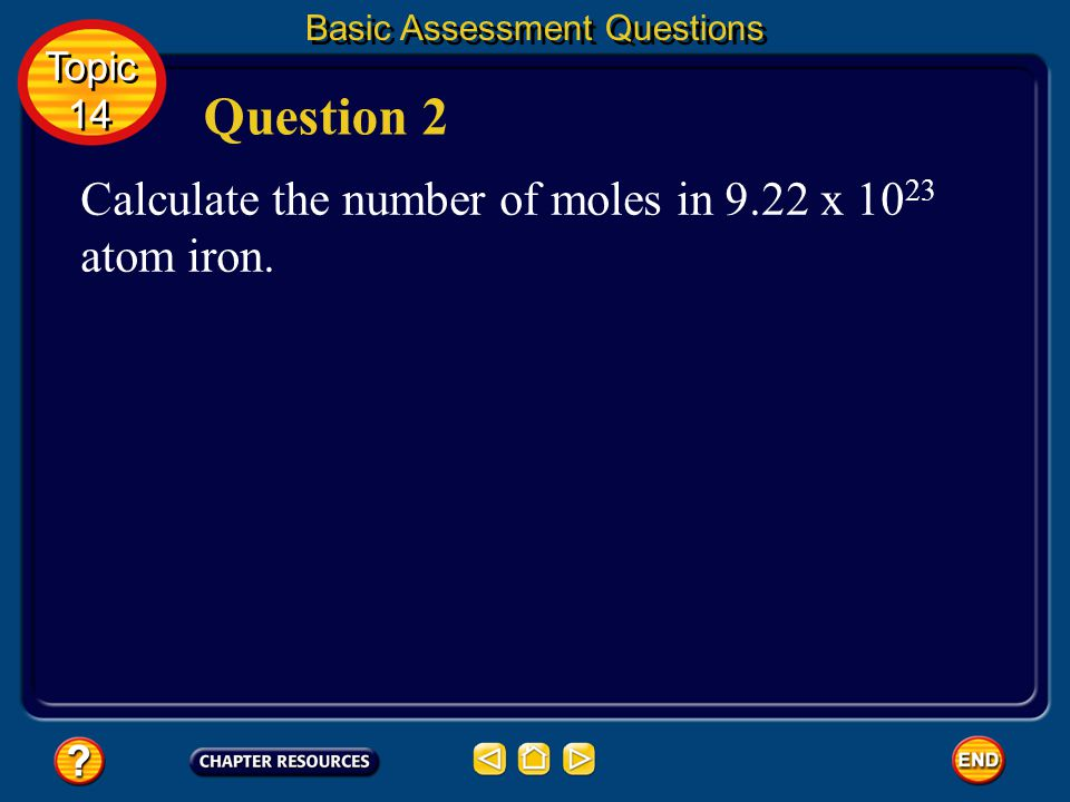 Basic Assessment Questions Answer 9.45 x molecular CO 2 Topic 14 Topic 14