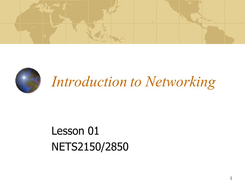 1 Introduction to Networking Lesson 01 NETS2150/2850