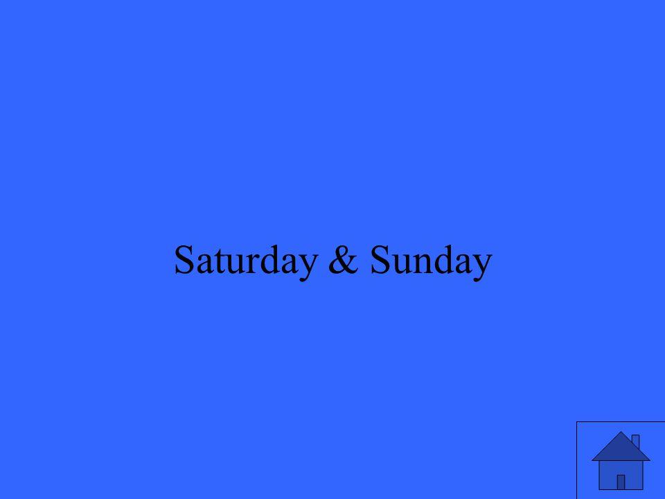37 Saturday & Sunday