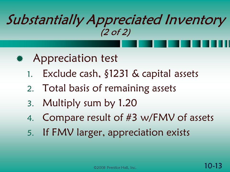 10-13 ©2008 Prentice Hall, Inc. Substantially Appreciated Inventory (2 of 2)  Appreciation test 1.