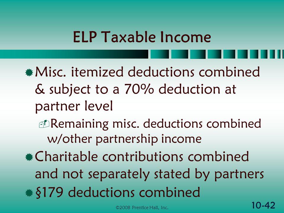 10-42 ©2008 Prentice Hall, Inc. ELP Taxable Income  Misc.