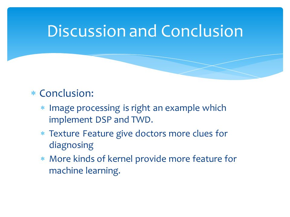  Conclusion:  Image processing is right an example which implement DSP and TWD.