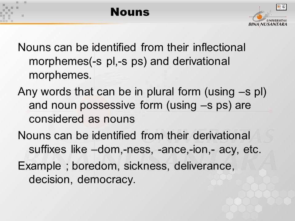 Part of Speech : Form Classes 2 nd meeting. Nouns Nouns can be ...