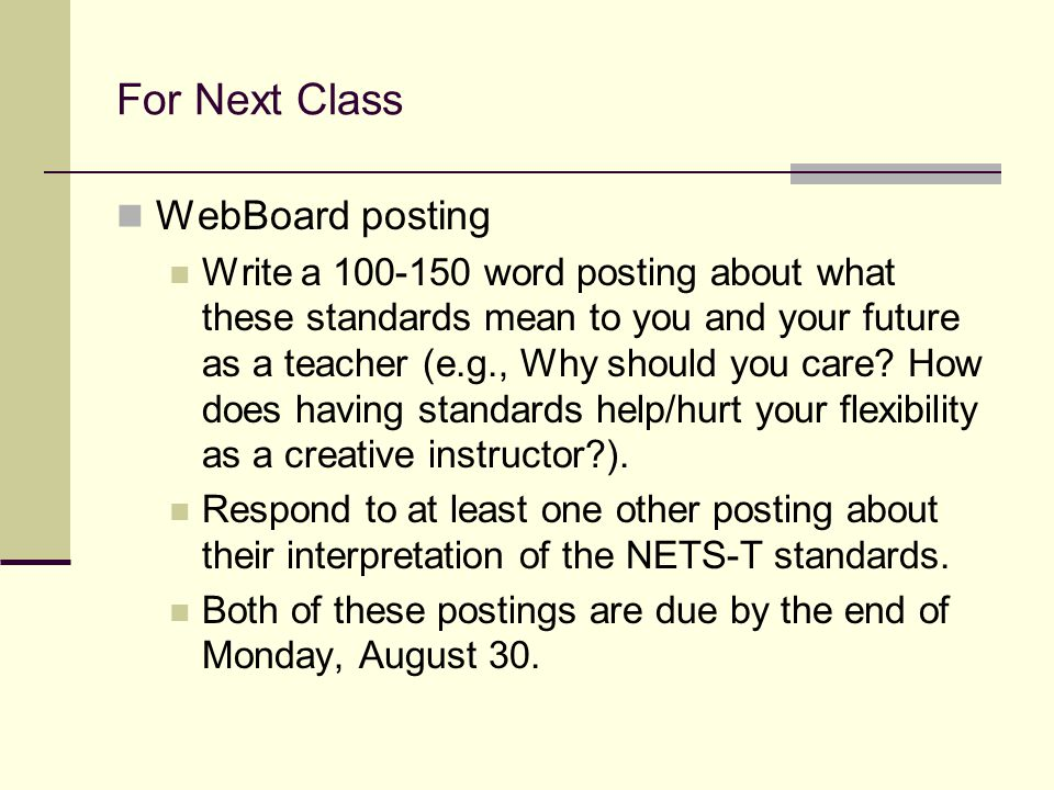 For Next Class WebBoard posting Write a word posting about what these standards mean to you and your future as a teacher (e.g., Why should you care.