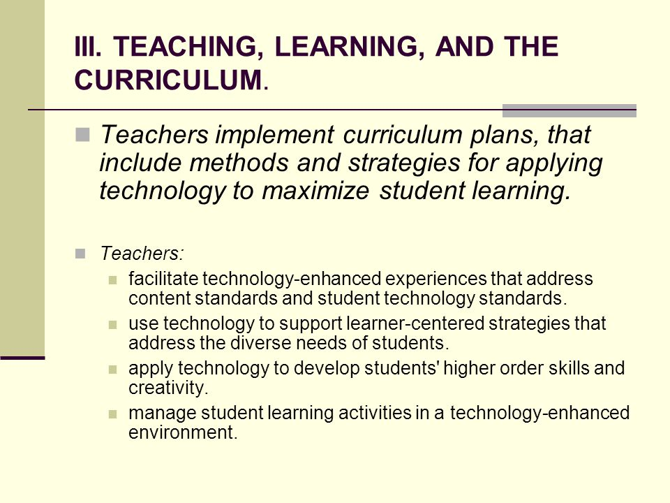III. TEACHING, LEARNING, AND THE CURRICULUM.