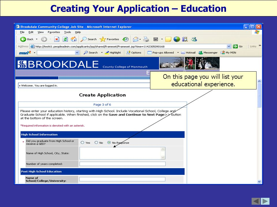Creating Your Application – Education On this page you will list your educational experience.