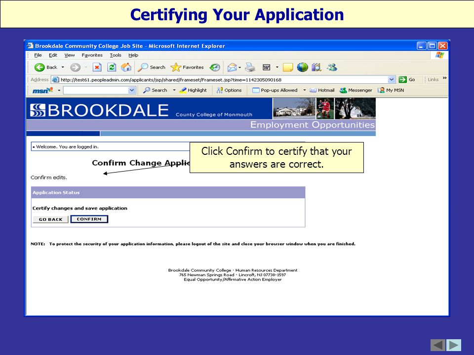 Certifying Your Application Click Confirm to certify that your answers are correct.