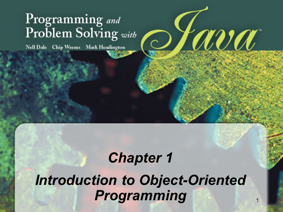 1 Chapter 1 Introduction to Object-Oriented Programming